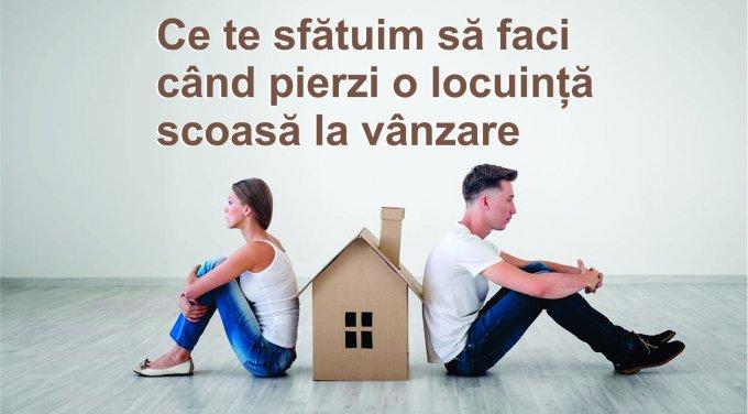 Ce te sfătuim să faci când pierzi o locuință scoasă la vânzare